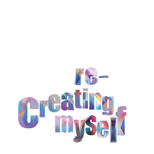 """A digital illustration of text that says """"re-creating myself"""" in a multitude of colors from the other pieces including indigo, purple, blue, golden, pink and several gradients therein."""